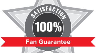 100% satisfaction fan guarantee